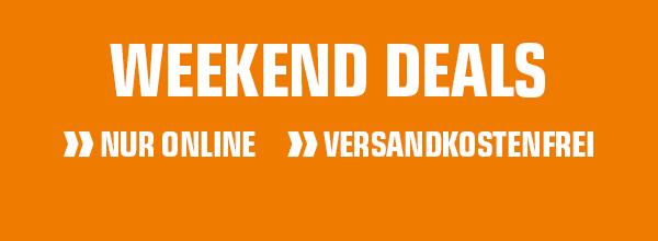 Weekend Deals - Vorbesteller! Nur online und nur solange der Vorrat reicht!