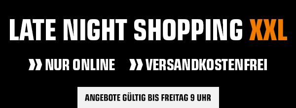 Late Night Shopping XXL - Top-Angebote versandkostenfrei bis Freitag 9 Uhr! Nur online und nur solange der Vorrat reicht!